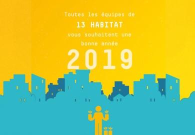 Toutes les équipes de 13 Habitat vous souhaitent une bonne année 2019 !